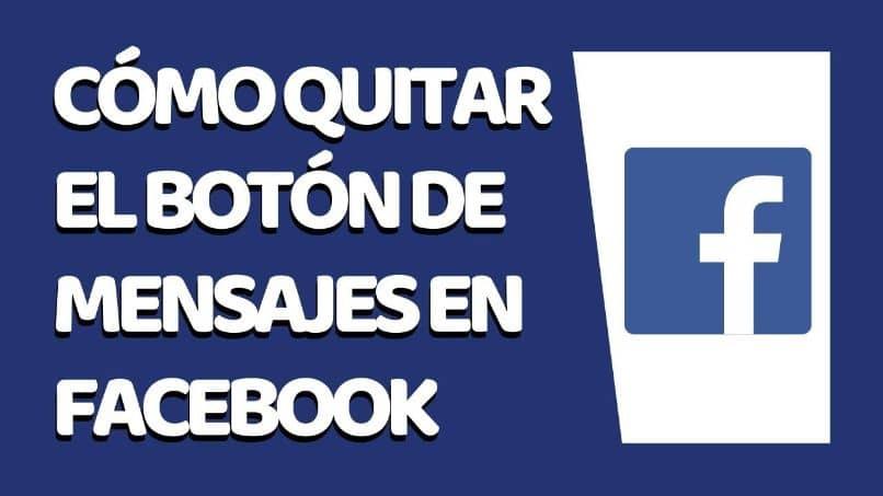 cómo quitar el botón de mensaje de facebook