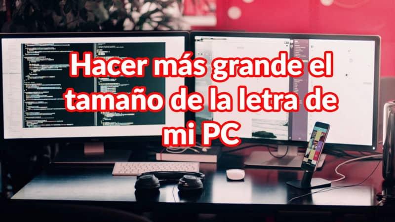 Agranda la letra de la computadora